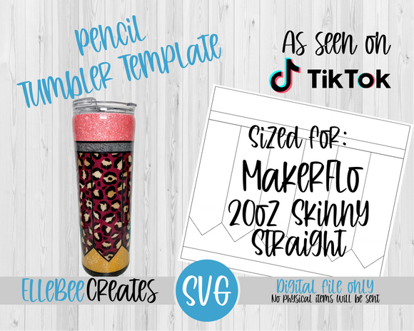 Pencil Tumbler Template 20oz Skinny Straight Makerflo