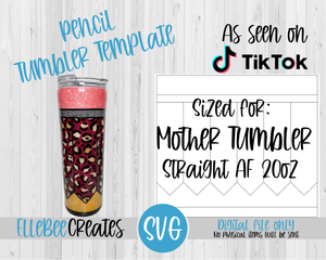 Pencil Tumbler Template 20oz Straight AF Mother Tumbler