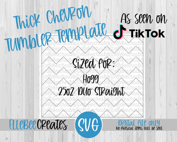 Thick Chevron Tumbler Template 25oz Duo Straight Hogg