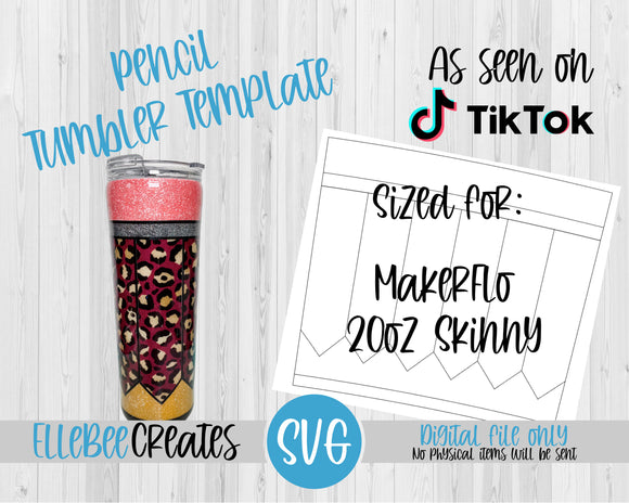 Pencil Tumbler Template 20oz Skinny Tapered Makerflo