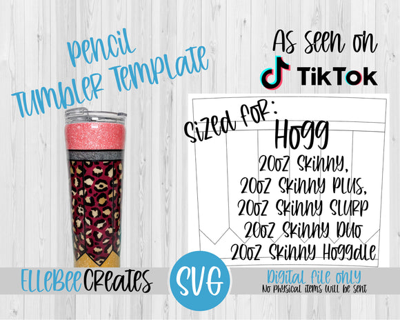 Pencil Tumbler Template 20oz Skinny (Tapered), Skinny Plus, Skinny Slurp, Skinny Duo, Skinny Hoggdle Hogg