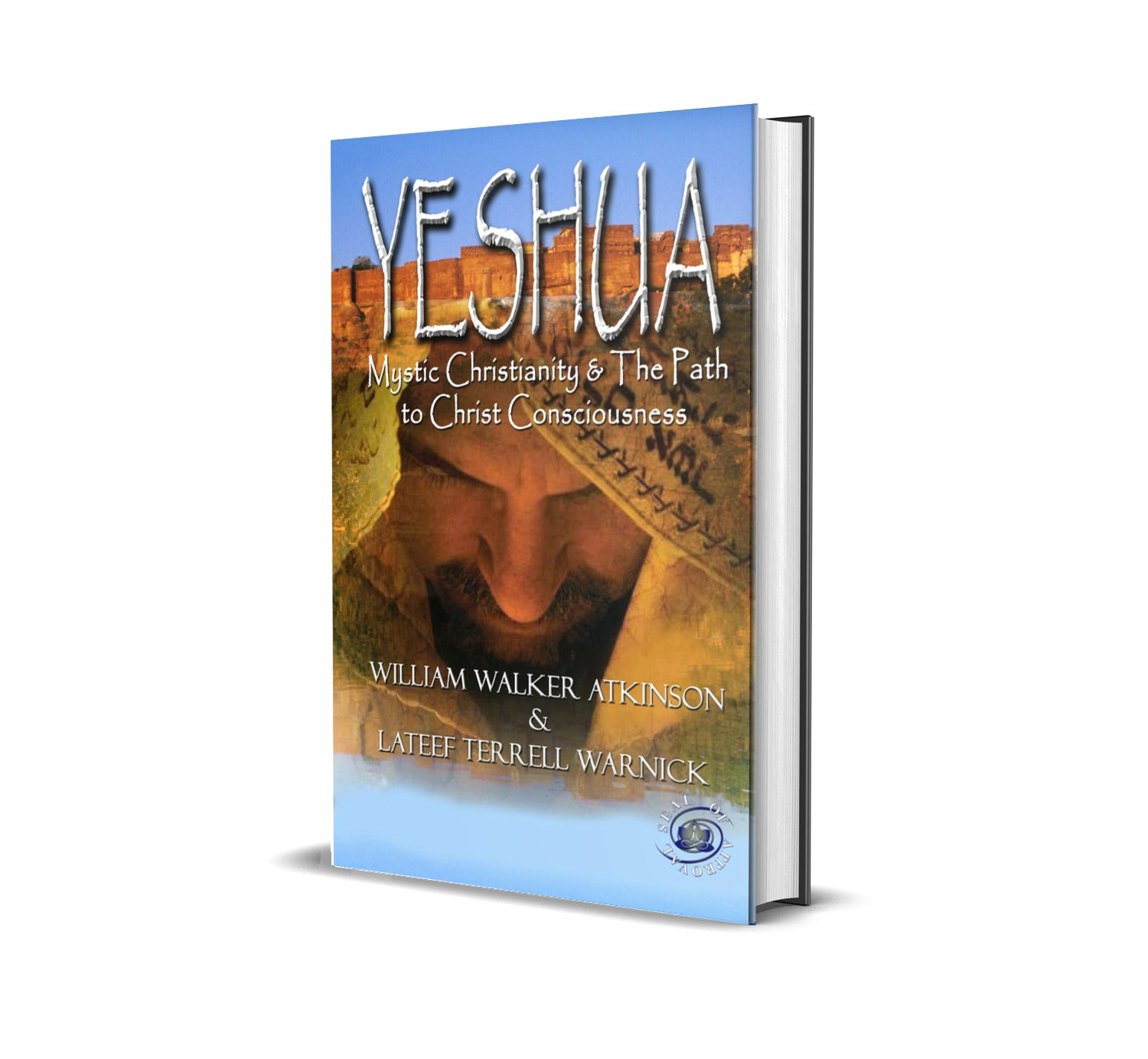 Yeshua: Mystic Christianity & The Path to Christ Consciousness