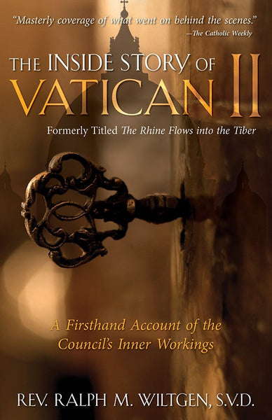The Inside Story of Vatican II: A Firsthand Account of the Council's Inner Workings (The Rhine Flows Into the Tiber) - St. Benedict's Catholic Store