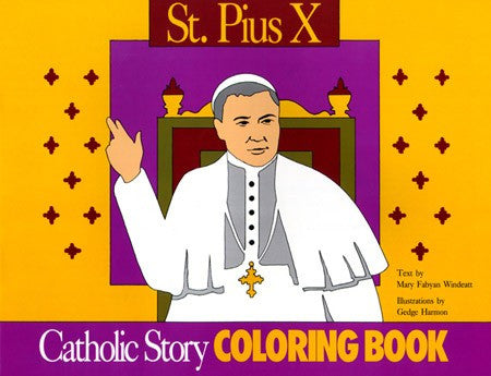 A Catholic Story Coloring Book: St. Pius X - St. Benedict's Catholic Store