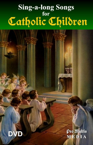 Sing-A-Long Songs for Catholic Children DVD - St. Benedict's Catholic Store