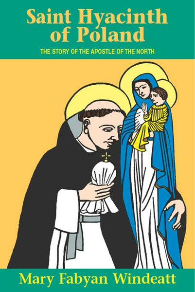 Saint Hyacinth of Poland: The Story of the Apostle of the North - St. Benedict's Catholic Store