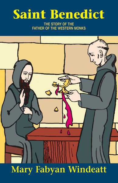 Saint Benedict: The Story of the Father of the Western Monks - St. Benedict's Catholic Store