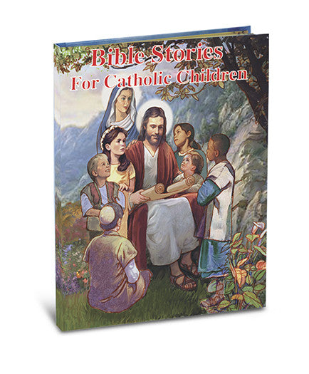 Bible Stories for Catholic Children - St. Benedict's Catholic Store