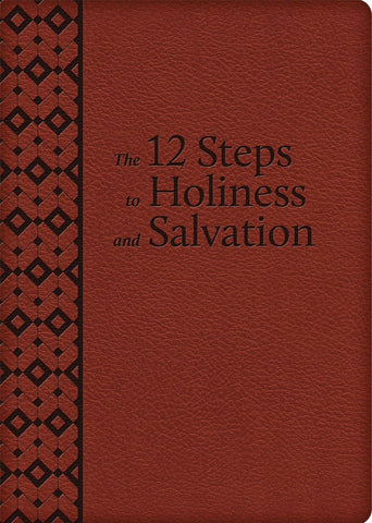 The 12 Steps to Holiness & Salvation by St. Alphonsus Liguori (Premium UltraSoft) - St. Benedict's Catholic Store