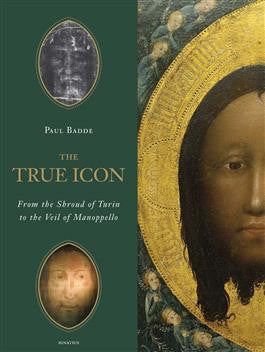 The True Icon: From the Shroud of Turin to the Veil of Manoppello - St. Benedict's Catholic Store