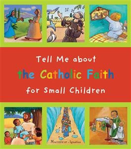 Tell Me About the Catholic Faith for Small Children - St. Benedict's Catholic Store