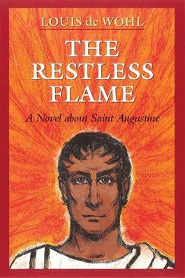 The Restless Flame - St. Benedict's Catholic Store