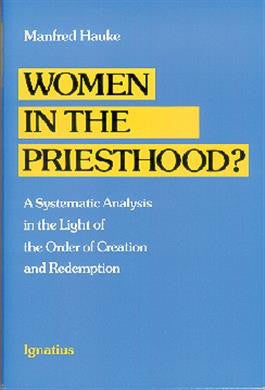 Women in the Priesthood? - St. Benedict's Catholic Store
