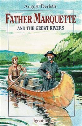 Father Marquette and the Great Rivers - St. Benedict's Catholic Store
