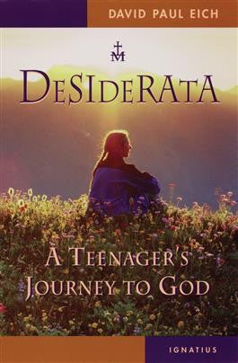 Desiderata: A Teenager's Journey to God - St. Benedict's Catholic Store