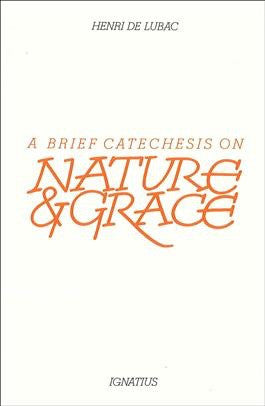 A Brief Catechesis on Nature & Grace - St. Benedict's Catholic Store
