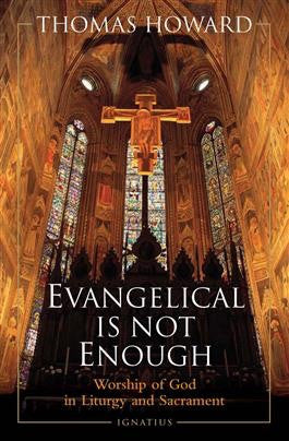Evangelical is Not Enough - St. Benedict's Catholic Store