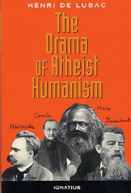 The Drama of Atheist Humanism - St. Benedict's Catholic Store