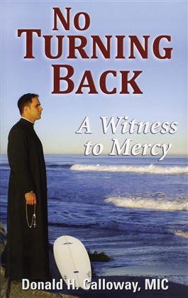 No Turning Back: A Witness to Mercy - St. Benedict's Catholic Store