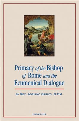 Primacy of the Bishop of Rome and the Ecumenical Dialogue - St. Benedict's Catholic Store