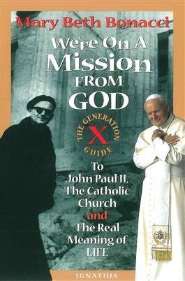 We're On A Mission From God - St. Benedict's Catholic Store