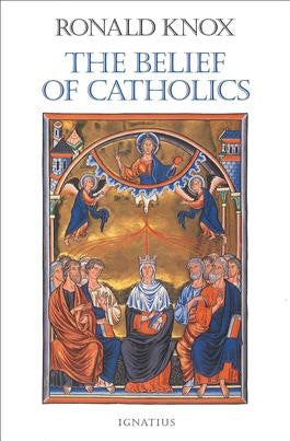 The Belief of Catholics - St. Benedict's Catholic Store
