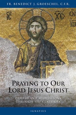 Praying to Our Lord Jesus Christ - St. Benedict's Catholic Store