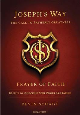 Joseph's Way: The Call to Fatherly Greatness - St. Benedict's Catholic Store
