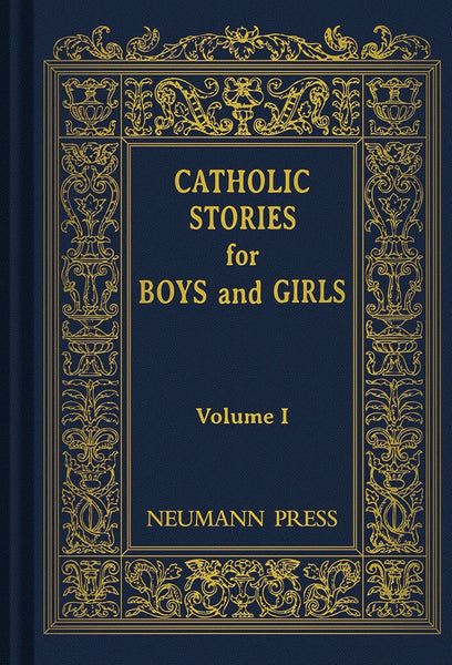 Catholic Stories for Boys & Girls Vol 1 - St. Benedict's Catholic Store