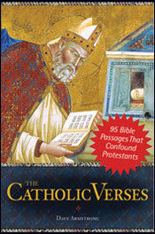 Catholic Verses: 95 Bible Passages That Confound Protestants - St. Benedict's Catholic Store