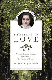 I Believe in Love - St. Benedict's Catholic Store