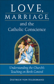 Love, Marriage and the Catholic Conscience - St. Benedict's Catholic Store