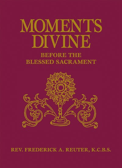 Moments Divine Before the Blessed Sacrament - St. Benedict's Catholic Store