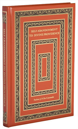 Self Abandonment to Divine Providence by Fr. J.P. De Caussade - St. Benedict's Catholic Store