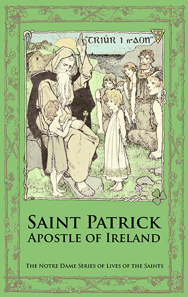 St Patrick Apostle of Ireland - St. Benedict's Catholic Store