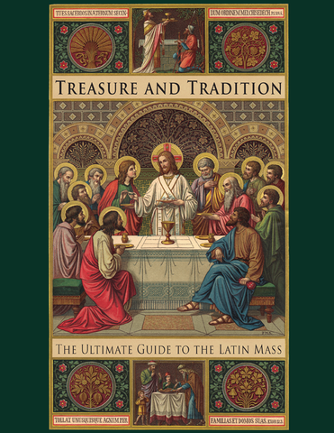 Treasure & Tradition: The Ultimate Guide to the Latin Mass - St. Benedict's Catholic Store