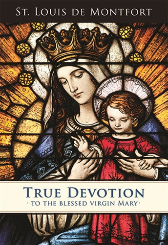 True Devotion to the Blessed Virgin Mary - St. Benedict's Catholic Store