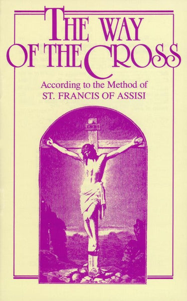 Way of the Cross According to the Method of St Francis of Assisi - St. Benedict's Catholic Store