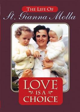 Love is a Choice St Gianna Molla DVD - St. Benedict's Catholic Store