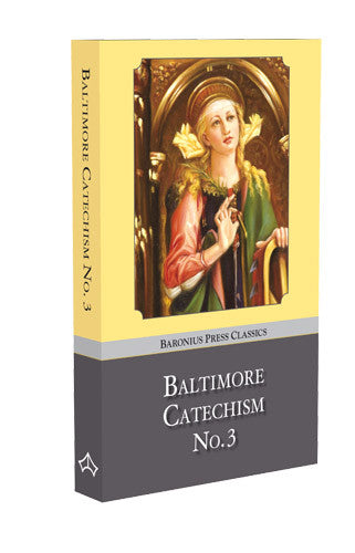 Baltimore Catechism No. 3 Hardcover - St. Benedict's Catholic Store