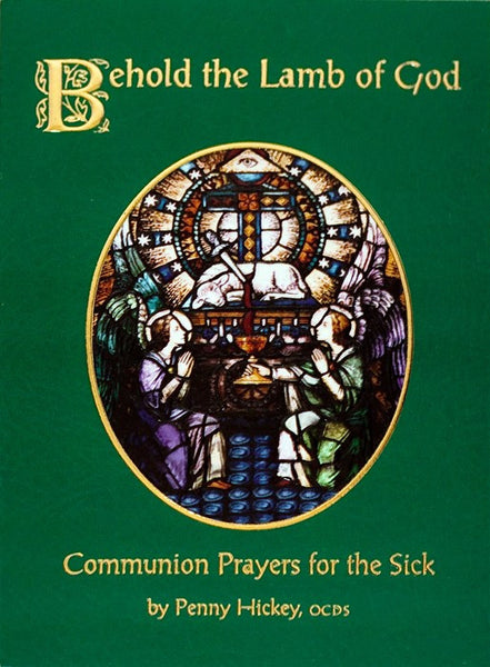 Behold the Lamb of God: Communion Prayers for the Sick - St. Benedict's Catholic Store