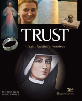 Trust: In St Faustina Footsteps - St. Benedict's Catholic Store