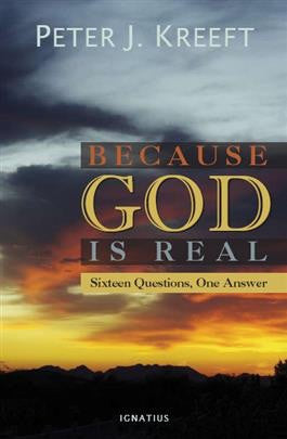 Because God is Real - St. Benedict's Catholic Store