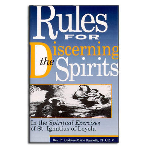 Rules for Discerning the Spirits St Ignatius of Loyola - St. Benedict's Catholic Store