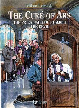 The Cure of Ars: The Priest Who Out-Talked the Devil - St. Benedict's Catholic Store