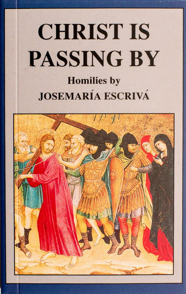 Christ Is Passing By - Josemaria Escriva - St. Benedict's Catholic Store