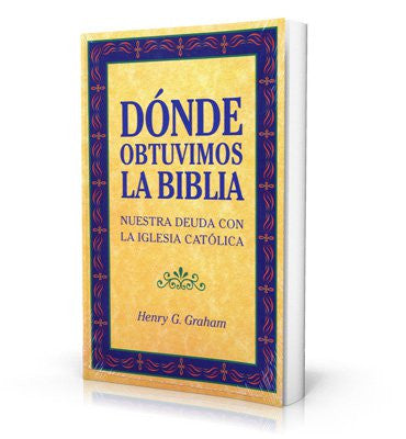 Donde Obtuvimos La Biblia (Where We Got the Bible) - St. Benedict's Catholic Store