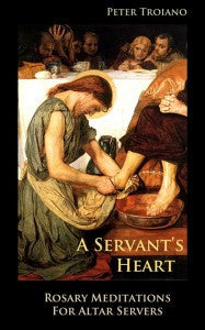 Servant's Heart: Rosary Meditations for Altar Servers - St. Benedict's Catholic Store