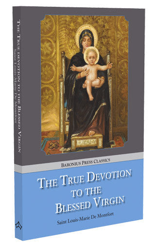 True Devotion to the Blessed Virgin PB - St. Benedict's Catholic Store