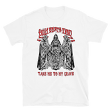 Take me to my grave shirt